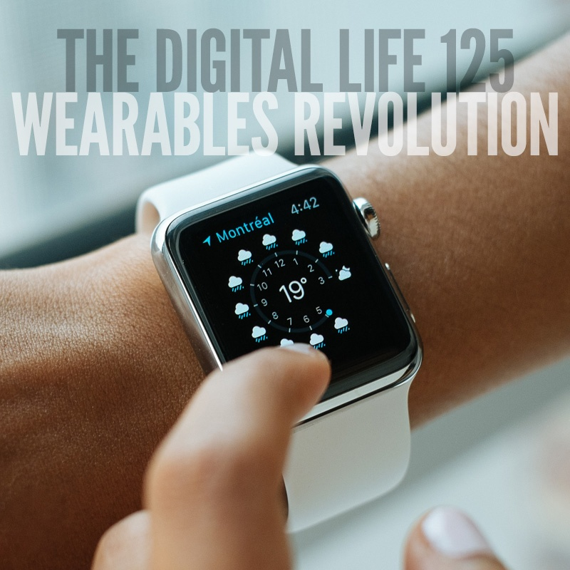 The Wearables Revolution